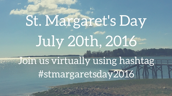 Please Join Us On Social Media For A Virtual St. Margaret's Day Celebration